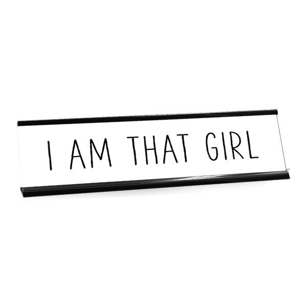 I Am That Girl Desk Plate by 417 Press