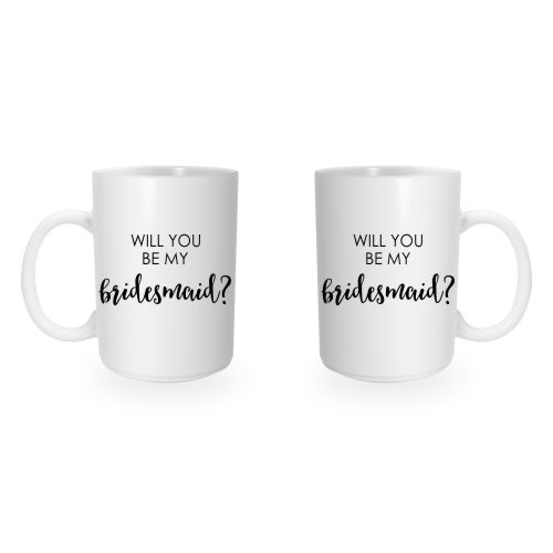 """""""Will you be my Bridesmaid?"""" Coffee Mug Double Sided View"""