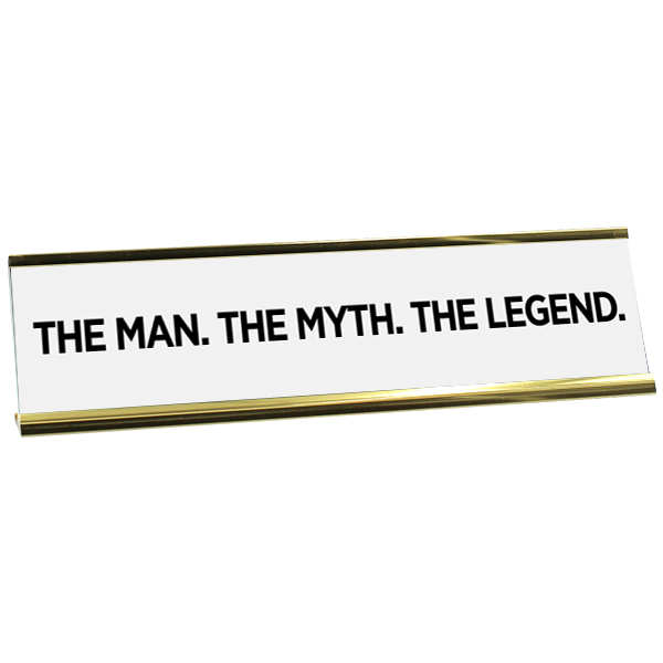 Man Myth Legend Desk Plate
