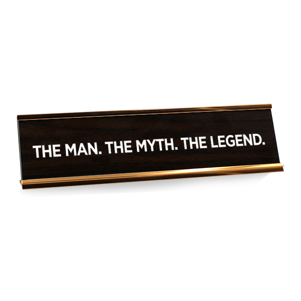 Man Myth Legend Desk Plate Wood Grain