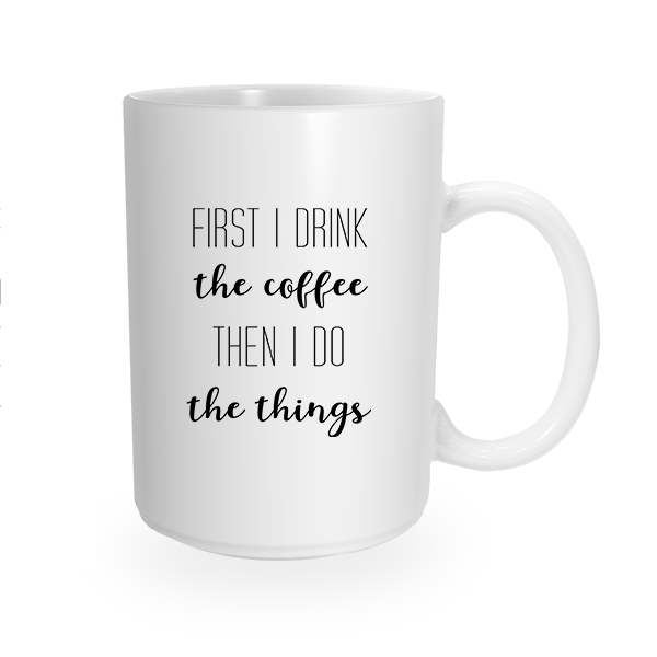 Drink Coffee Do Things
