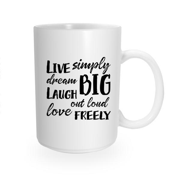 Live Big Laugh Freely Coffee Cup