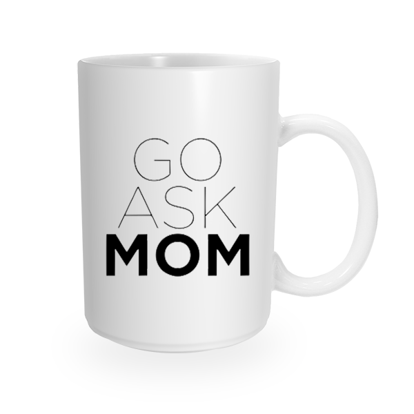 Go Ask Mom Coffee Cup
