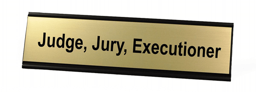 Judge, Jury, Executioner Desk Plate with Aluminum Holder