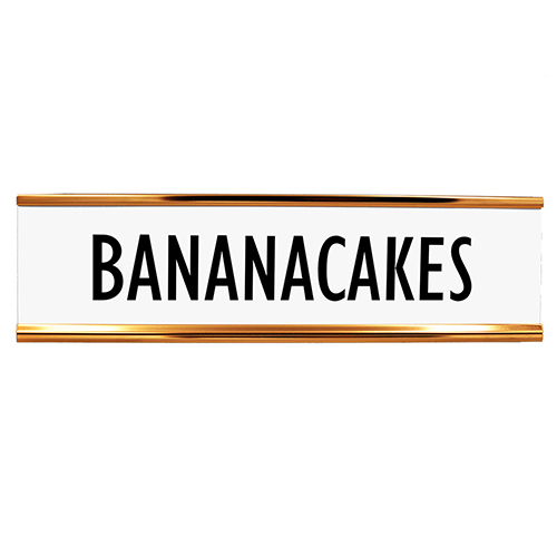 Bananacakes Desk Plate