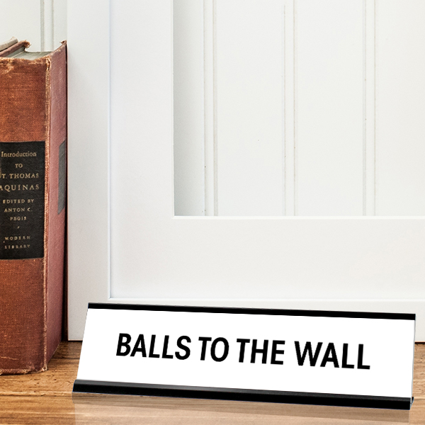 Balls to the Wall Desk Plate