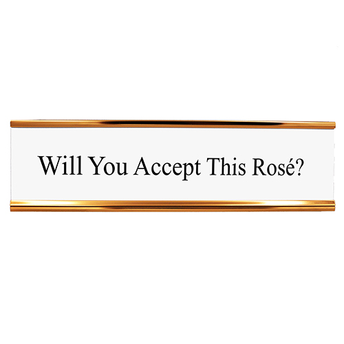 Will You Accept This Rose? Desk Plate