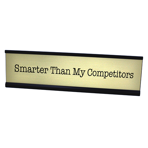 Smarter Than My Competitors Desk Plate - gold