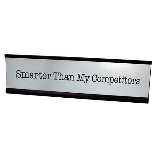 Smarter Than My Competitors Desk Plate - silver