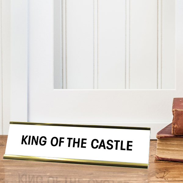 King of the Castle Desk Plate
