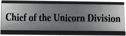 Chief of the Unicorn Division Funny Name Plate