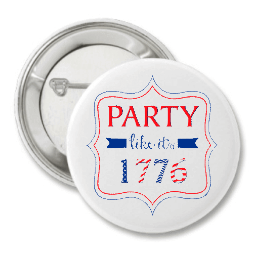 "Party Like It's 1776 3"" Button"