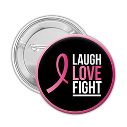 Laugh Love Fight Breast Cancer Awareness Button