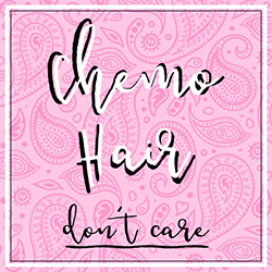 Chemo Hair Don't Care Breast Cancer Awareness Sign