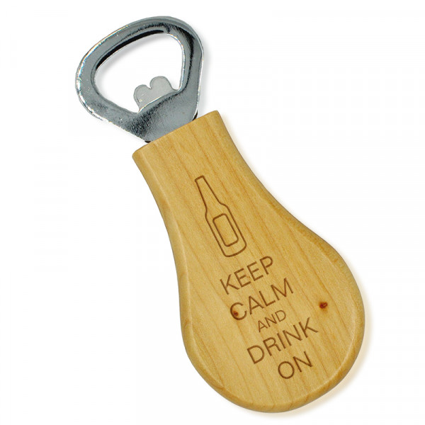 Keep Calm and Drink On Maple Bottle Opener