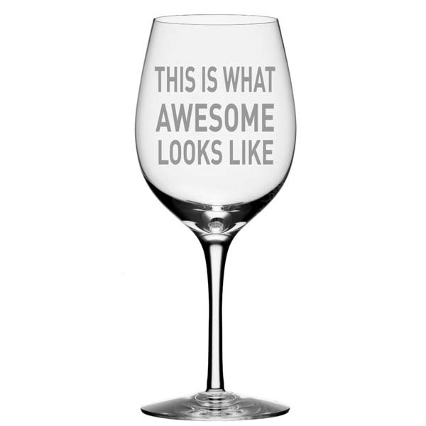 This is What Awesome Looks Like Wine Glass