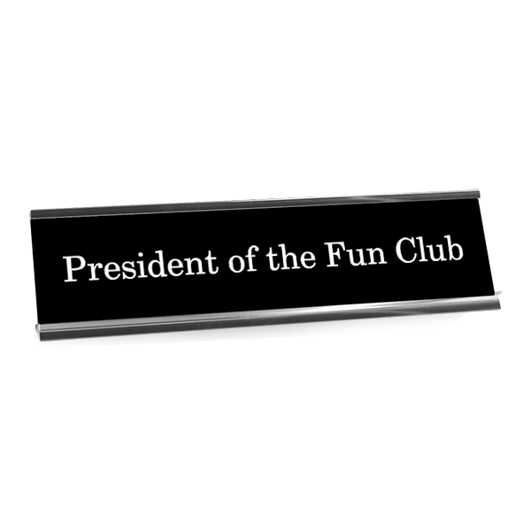 President of the Fun Club Funny Name Plate
