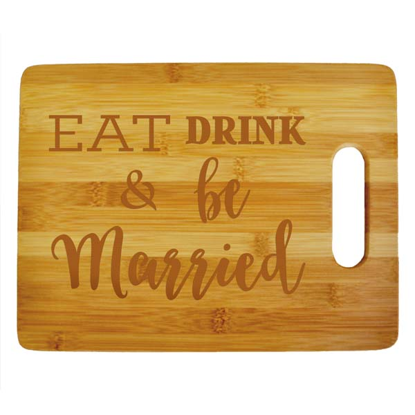 Eat Drink and Be Married Large Cutting Board