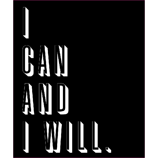 I Can And I Will Sign