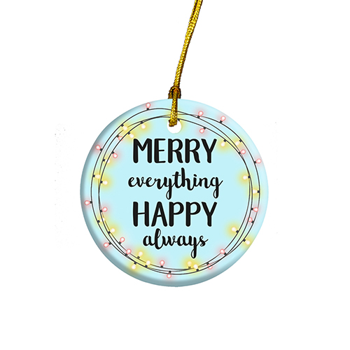 Merry Everything Happy Always Round Ornament