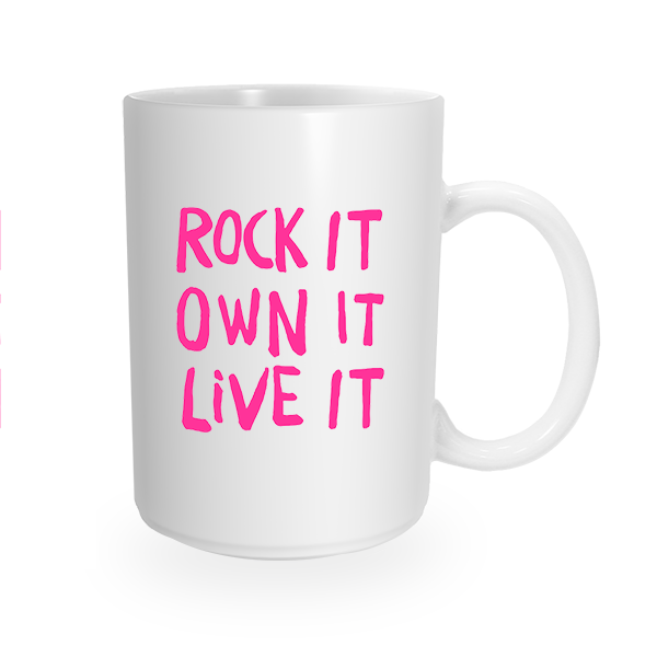 Rock It Own It Live It Coffee Mug by 417 Press
