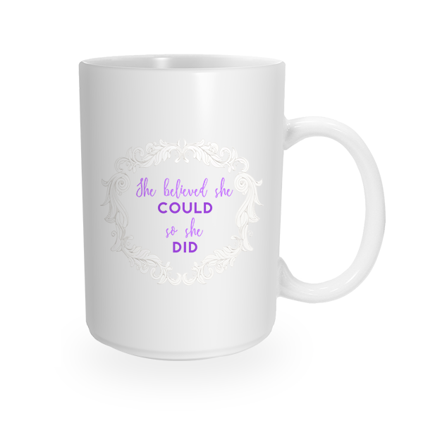 She Believed So She Did Coffee Mug