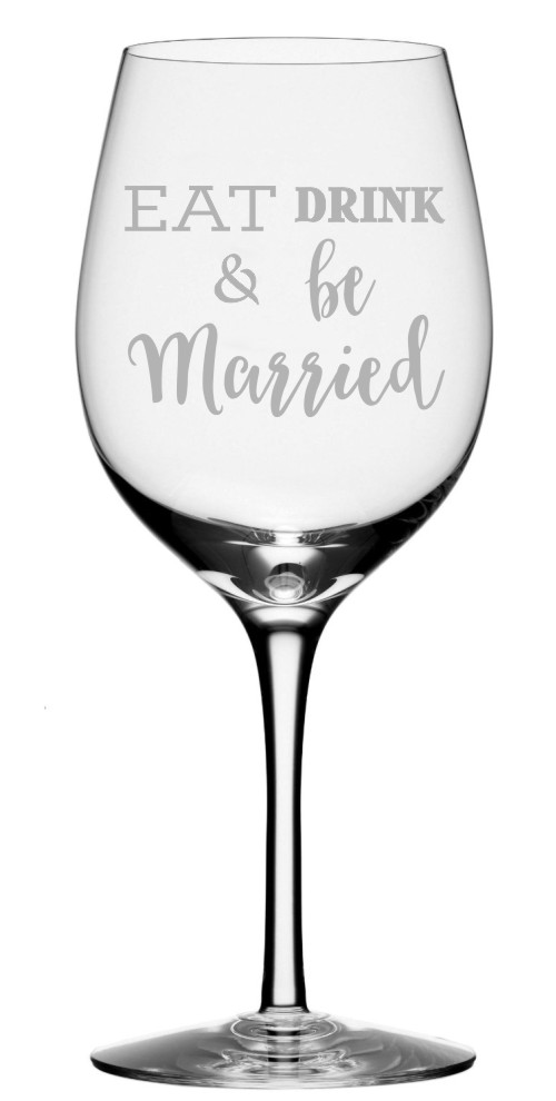 Eat Drink & Be Married Wine Glass