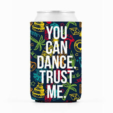 funny koozie you can dance